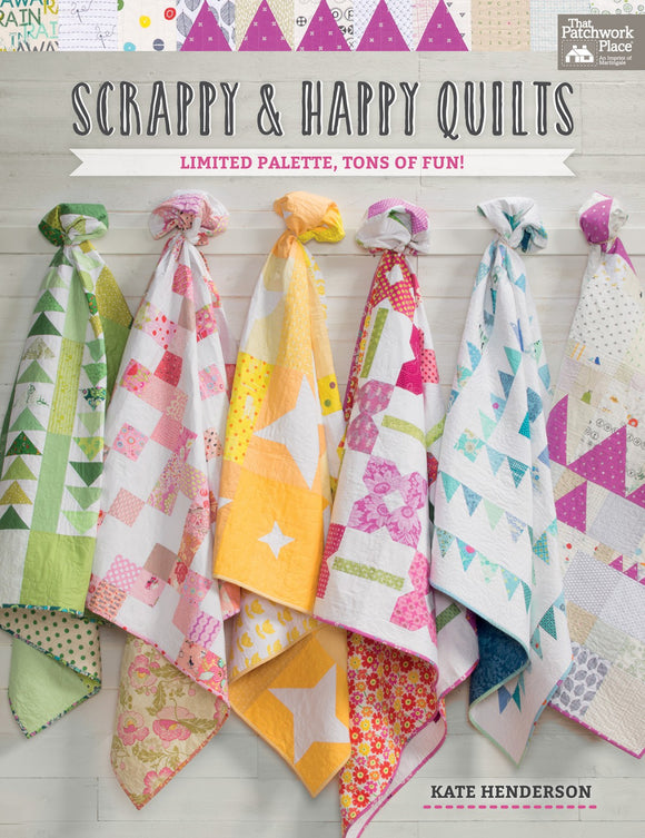 Scrappy and Happy Quilts quilt book by Kate Henderson for That Patchwork Place 80 pages