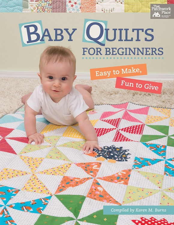 Baby Quilts For Beginners Soft Cover Book from That Patchwork Place Soft Cover