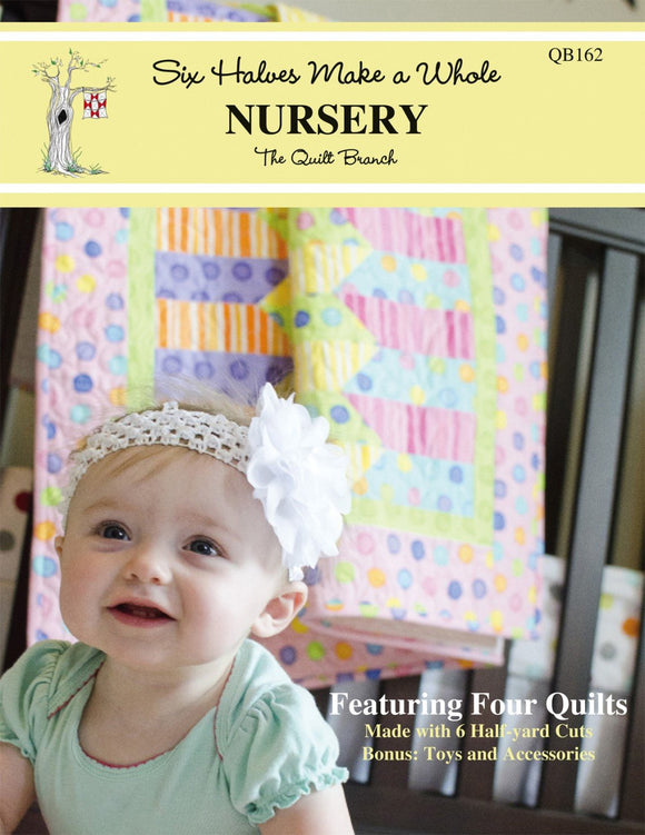 QUILT BOOK, Six Halves Make A Whole Nursery Quilt Book by The Quilt Branch