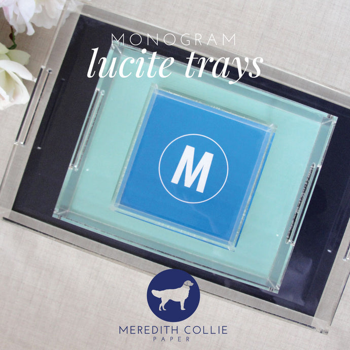 New Monogram Lucite Trays