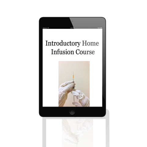 Introductory Home Infusion Course
