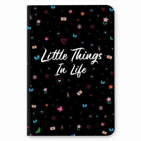Little Things In Life Notes Notebook
