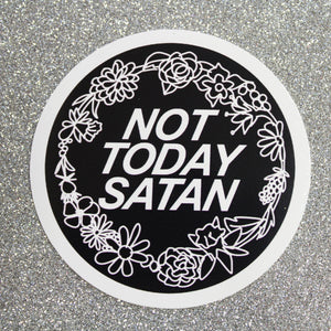 NOT TODAY SATAN STICKER