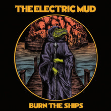 Load image into Gallery viewer, PreOrder/ART:  Electric Mud - Burn the Ships (two record variants)