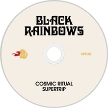 Load image into Gallery viewer, HPS-130:  Black Rainbows - Cosmic Ritual Supertrip (compact disc)