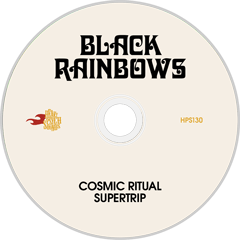 HPS-130:  Black Rainbows - Cosmic Ritual Supertrip (compact disc)