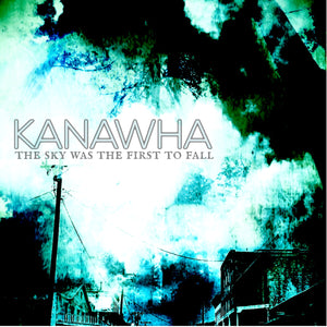 TCP Exclusive Record:  Kanawha - The Sky Was The First To Fall (black)