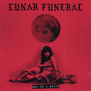 PreOrder/Record:  Lunar Funeral - Sex on a Grave (clear record)