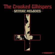 Load image into Gallery viewer, EVR-031:  The Crooked Whispers - Satanic Melodies (cosmic peddler edition black record)