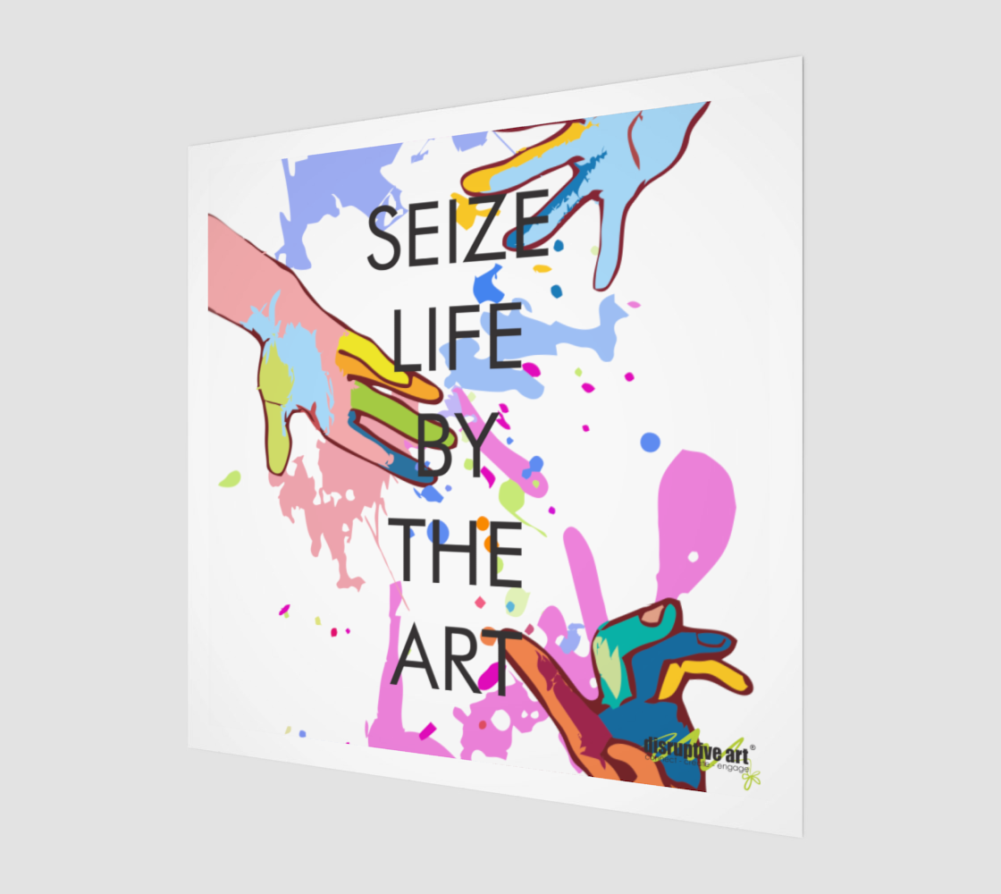 Wall Art - Fine Art Print - White - Seize Life by the Art