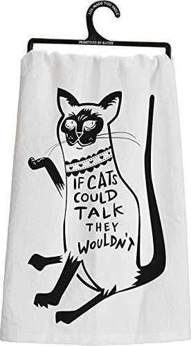 Tea Towel - If Cats Could Talk, They Wouldn't