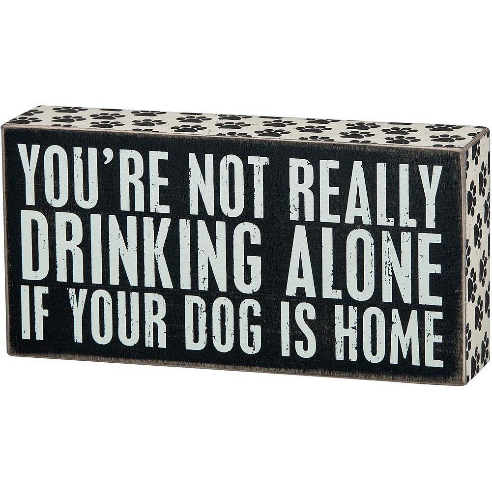 You're Not Really Drinking Alone If Your Dog Is Home