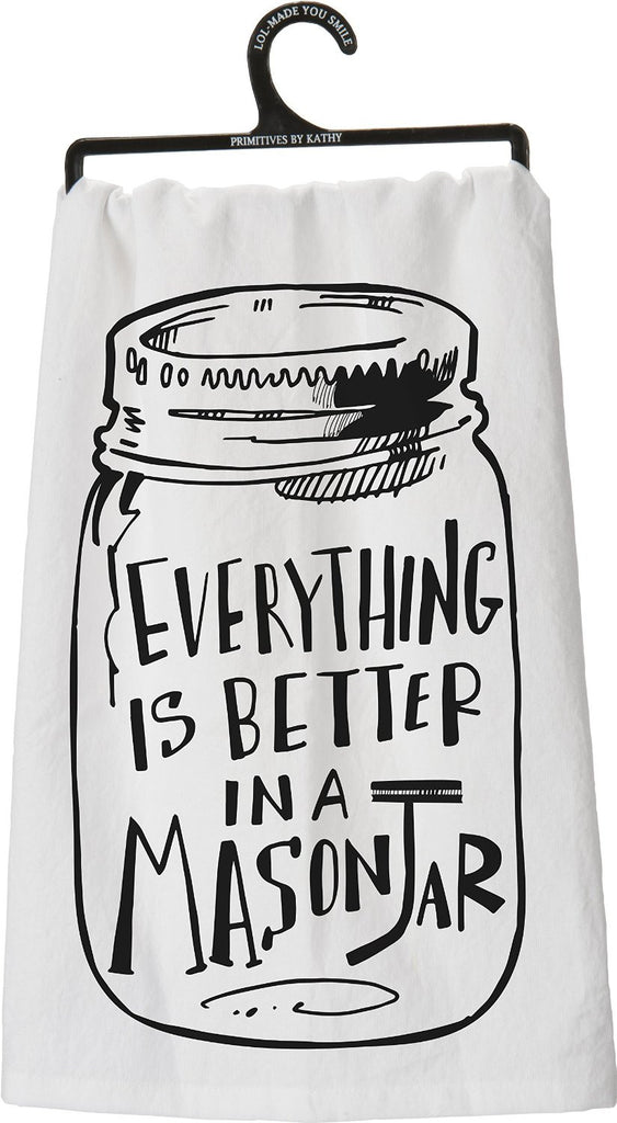 Tea Towel - Everything Is Better in a Mason Jar