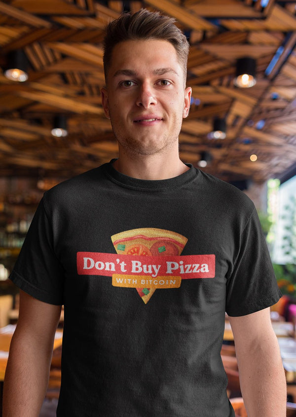 Don't buy pizza - premium unisex t-shirt | gifts for blockchain and crypto fans