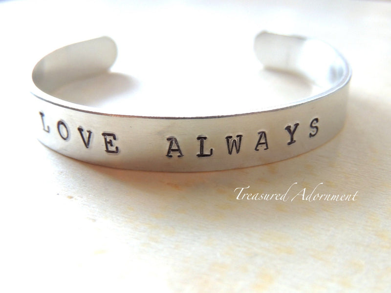 LOVE ALWAYS Hand Stamped Cuff Bracelet