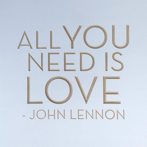 All you need is love - John Lennon