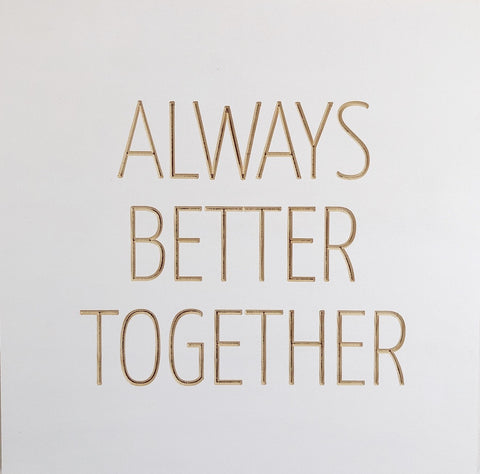 Always better together