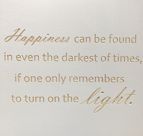 Happiness can be found in even the darkest of times