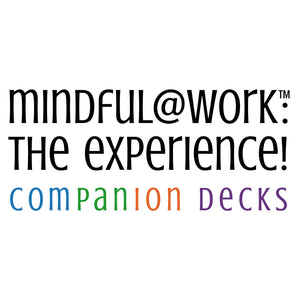 mindful@work: the experience Companion Deck: From Conflict to Collaboration