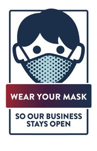 Corona Virus Covid-19 Protocols.  Wear your mask so our business stays open!