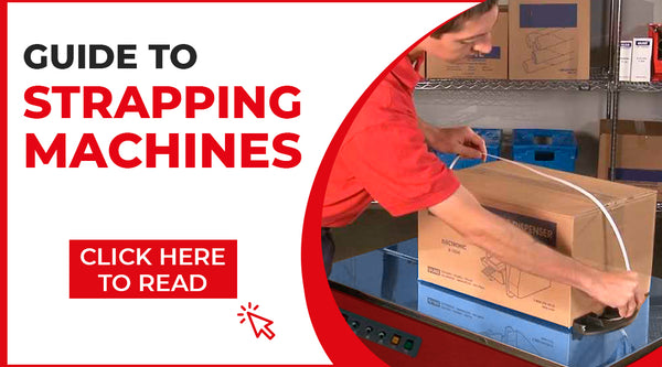 Guide to Strapping Machines