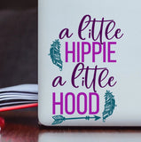 A Little Hippie a Little Hood Vinyl Decal - Boho Decal