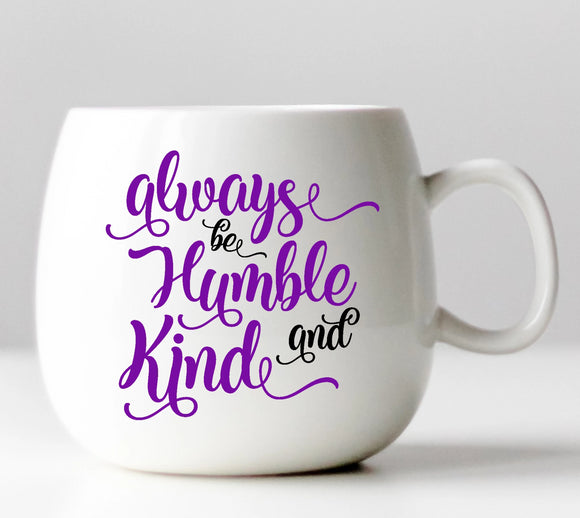 Always Be Humble and Kind Vinyl Decal