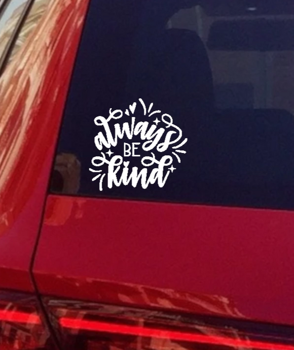 Always Be Kind Vinyl Decal