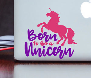 Born to be a Unicorn Vinyl Decal