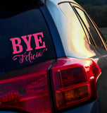 Bye Felicia Vinyl Decal