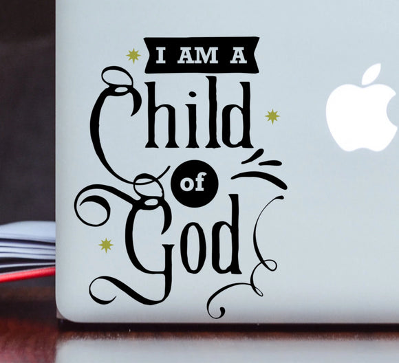 I Am a Child of God - Christian Vinyl Decal