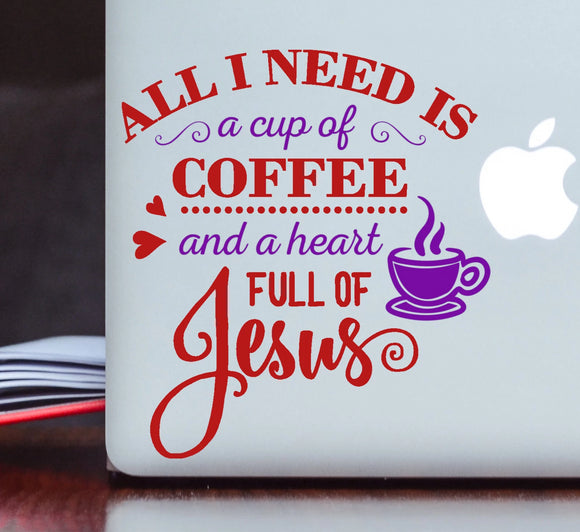All I Need Is... Vinyl Decal