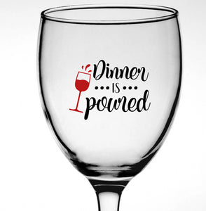 Dinner is Poured Vinyl Decal