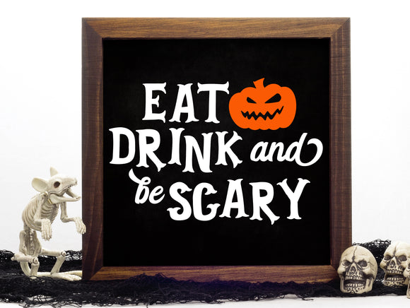 Eat Drink and Be Scary Vinyl Decal - DIY Halloween Sign