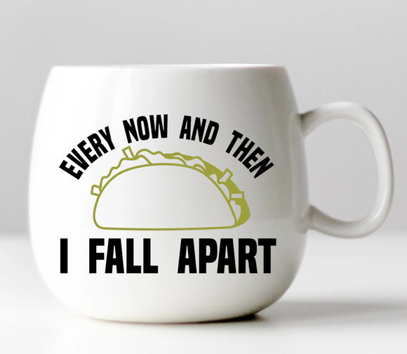 Every Now and Then I Fall Apart (Taco) Vinyl Decal
