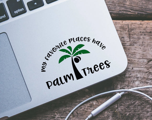My Favorite Places Have Palm Trees Vinyl Decal