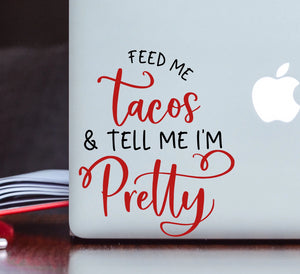Feed Me Tacos Vinyl Decal