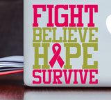 Fight Believe Hope Survive Cancer Awareness Vinyl Decal