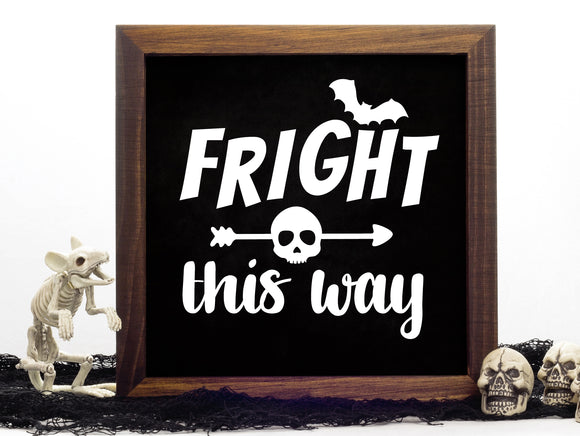 Fright This Way Vinyl Decal - DIY Halloween Sign