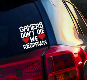 Gamers Don't Die We Respawn Vinyl Decal
