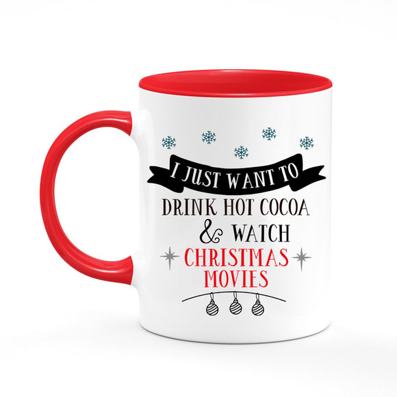 I Just Want To Watch Christmas Movies Coffee Mug