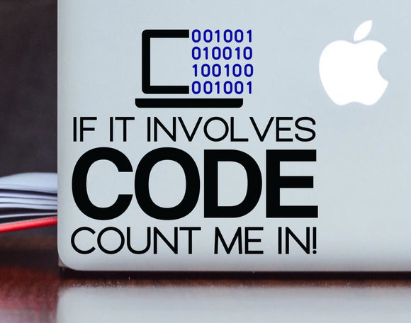 If It Involves Code Count Me In - Programmer Vinyl Decal