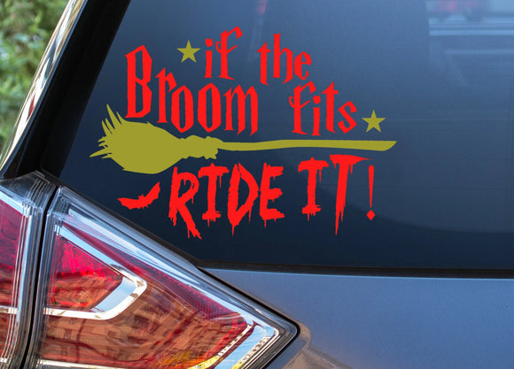 If the Broom Fits, Ride It! Vinyl Decal