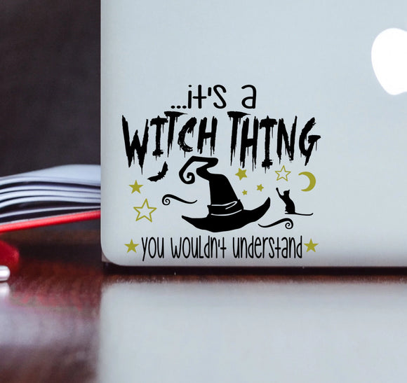 It's a Witch Thing Vinyl Decal