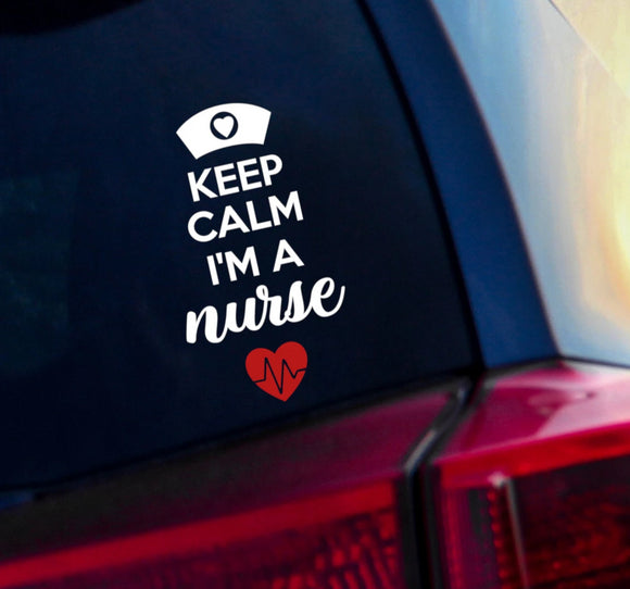 Keep Calm I'm a Nurse Vinyl Decal