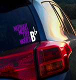 Without Music Life Would B Flat - Music Teacher Vinyl Decal