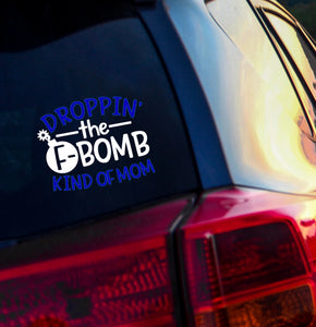 Droppin the F Bomb Mom Vinyl Decal