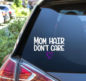 Mom Hair Don't Care Vinyl Decal