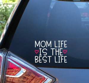 Mom Life is the Best Life Vinyl Decal