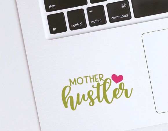 Mother Hustler Vinyl Decal